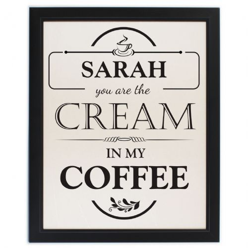 Personalised Cream in my Coffee Framed Print